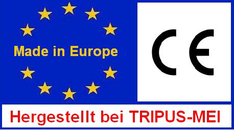Dieses Produkt wird in Europa bei TRIPUS-MEI hergestellt  - Made in Europe